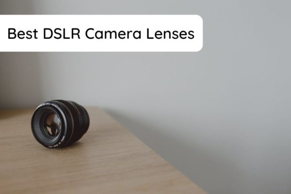 best dslr camera lenses