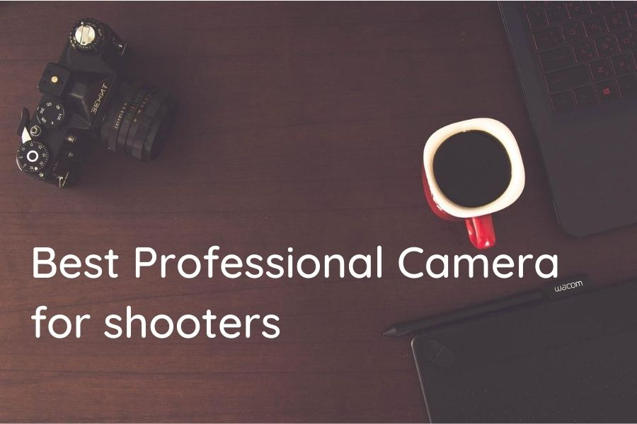 Best Professional Cameras