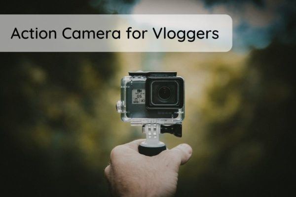 action camera for vloggers