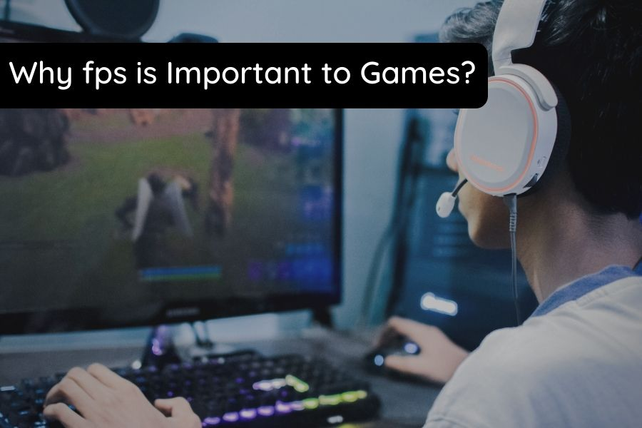 why fps is important to games